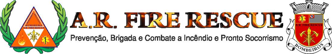 A.R. Fire Rescue - Prevenção, Brigada e Combate a Incêndio e Pronto Socorrismo
